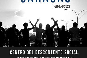Caracas, centro del descontento social, el deterioro institucional y la vulneración de los derechos humanos
