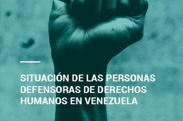 Centro Para los Defensores y la Justicia. Situación de las personas defensoras de derechos humanos en Venezuela. Informe anual 2020