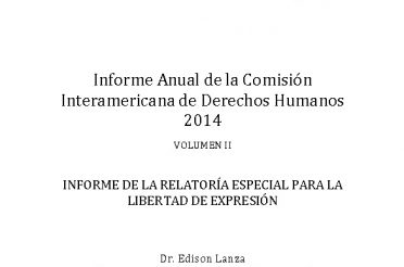 Informe Anual de la CIDH 2014. INFORME DE LA RELATORÍA ESPECIAL PARA LA LIBERTAD DE EXPRESIÓN