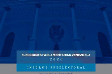 Informe Preelectoral Elecciones Parlamentarias Venezuela 2020