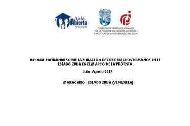 Informe Preliminar sobre la situación de los derechos humanos en el Estado Zulia en el marco de la protesta. Julio-Agosto 2017. Maracaibo – Estado Zulia