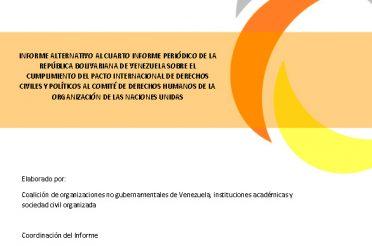 Informe alternativo al cuarto informe periódico de la República Bolivariana de Venezuela sobre el cumplimiento del PIDCP al CDH de la ONU
