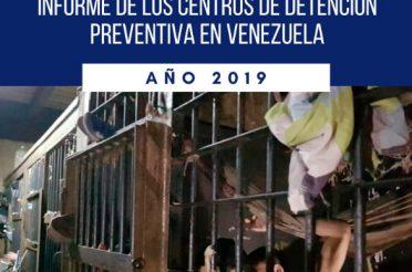 Informe de los Centros de Detención Preventiva en Venezuela. Año 2019