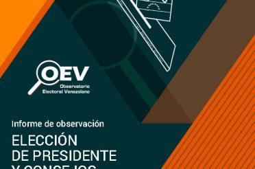 Informe de observación. Elección de Presidente y Consejos Legislativos 2018. Parte II