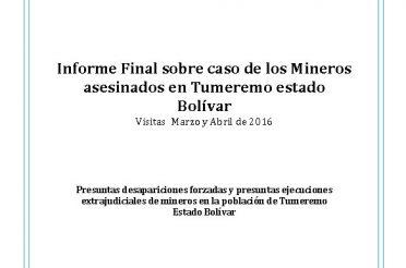 Informe final sobre caso de los mineros asesinados en Tumeremo estado Bolívar (visitas marzo y abril de 2016)