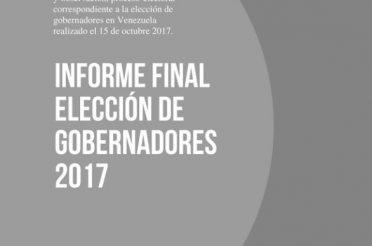 Informe final. Elección de gobernadores 2017