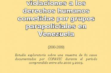 Informe sobre violaciones a los derechos humanos cometidas por grupos parapoliciales en Venezuela (2000-2009)