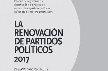 Informe. La Renovación de Partidos Políticos 2017
