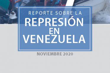 Reporte sobre la represión en Venezuela Noviembre de 2020