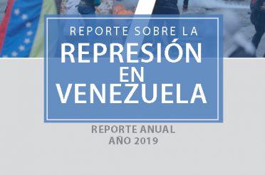 Reporte sobre la represión en Venezuela. Reporte anual año 2019