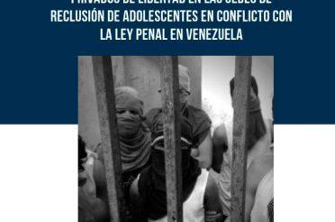 Situación de los derechos humanos de las y los adolescentes en conflicto con la ley penal en los recintos carcelarios de Venezuela
