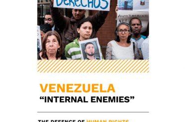 Venezuela, Enemigos internos. La defensa de derechos humanos bajo ataque