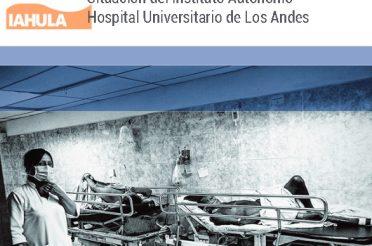 Emergencia humanitaria en Salud. Situación del Instituto Autónomo Hospital Universitario de Los Andes