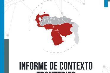 Informe de contexto fronterizo. Informe 2, febrero 2021. FundaRedes