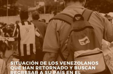 Situación de los venezolanos que han retornado y buscan regresar a su país en el contexto del covid-19